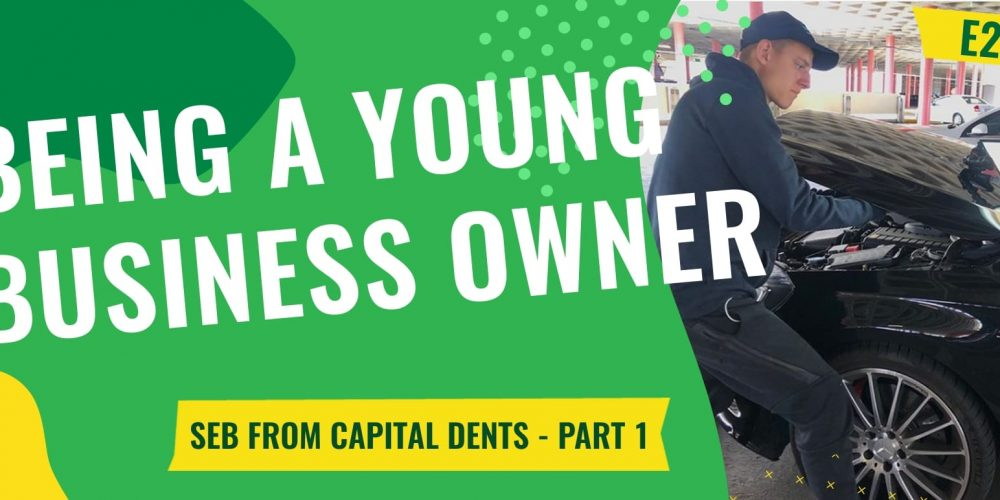 E26 – Being a young business owner (Seb from Capital Dents – Part 1)